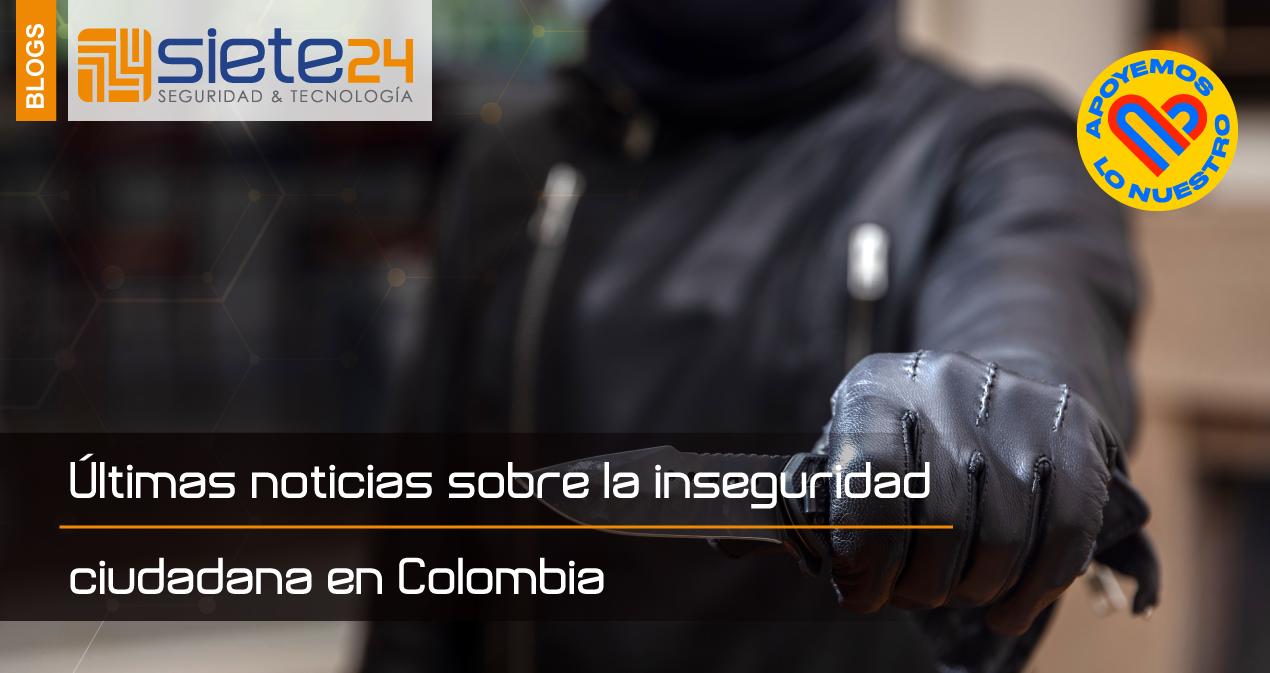 Últimas-noticias-sobre-la-inseguridad-ciudadana-en-Colombia