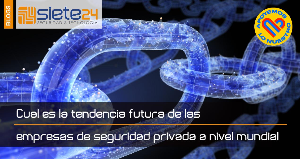 Cual-es-la-tendencia-futura-de-las-empresas-de-seguridad-privada-a-nivel-mundial (1)