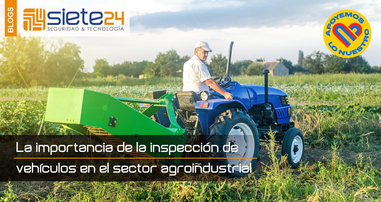 La-importancia-de-la-inspección-de-vehículos-en-el-sector-agroindustrial
